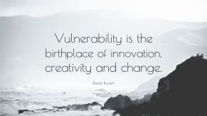 28398-Bren-Brown-Quote-Vulnerability-is-the-birthplace-of-innovation